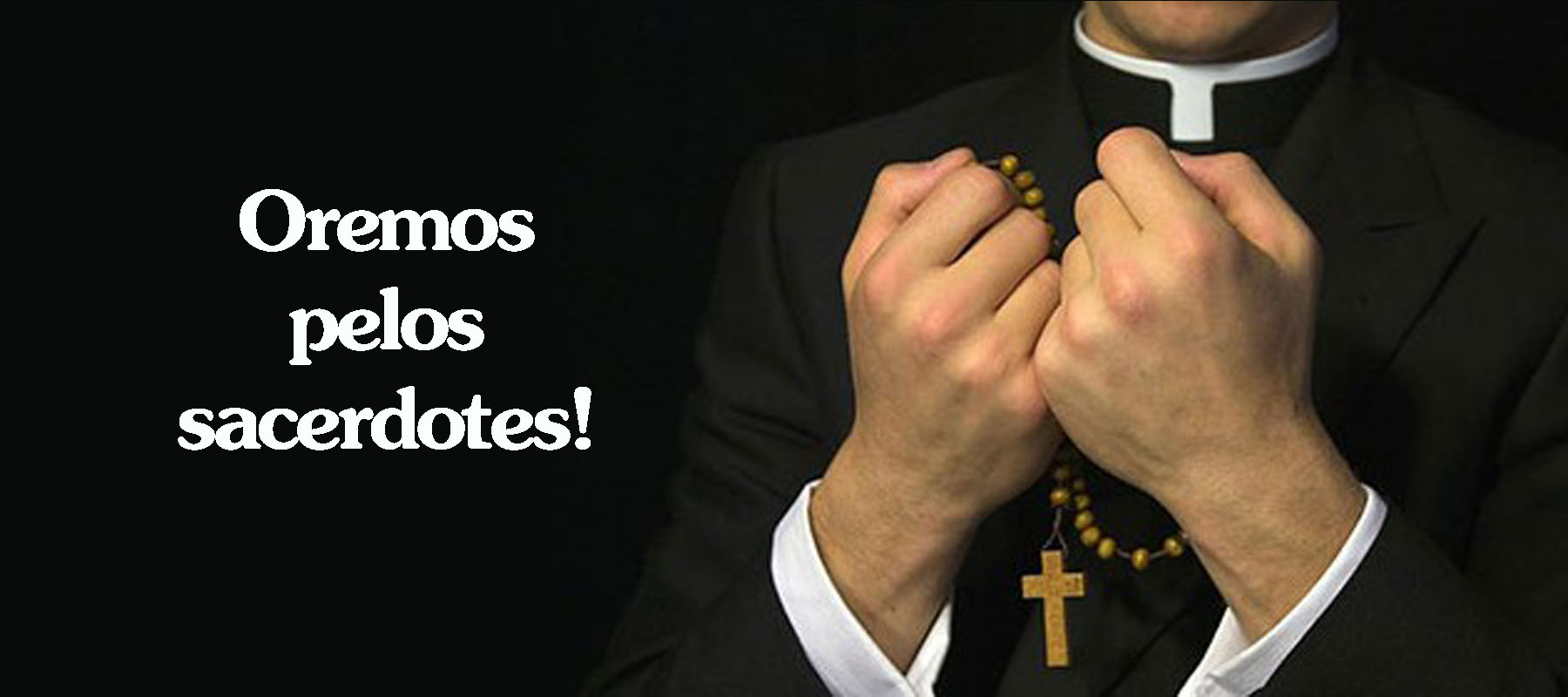 Resultado de imagem para oração pelos sacerdotes